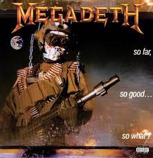 So Far So good So what - Megadeath